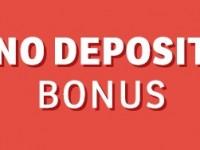 no deposit bonus โบนัสไม่ต้องฝาก คืออะไร